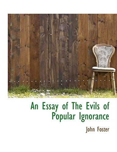 An Essay of The Evils of Popular Ignorance (1140250639) by Foster, John