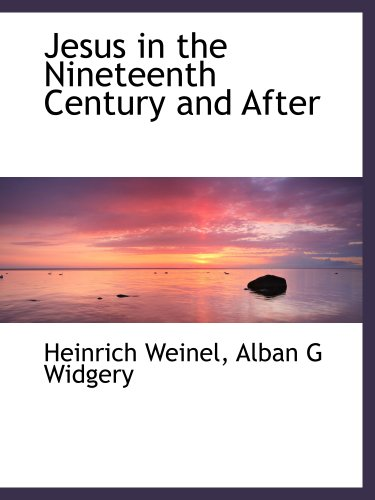 9781140251033: Jesus in the Nineteenth Century and After