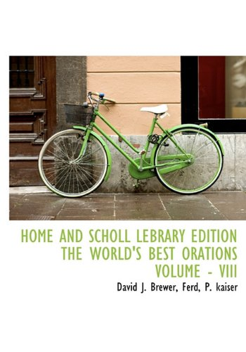 9781140251408: HOME AND SCHOLL LEBRARY EDITION THE WORLD'S BEST ORATIONS VOLUME - VIII