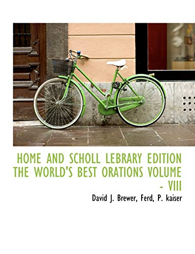 9781140251415: HOME AND SCHOLL LEBRARY EDITION THE WORLD'S BEST ORATIONS VOLUME - VIII