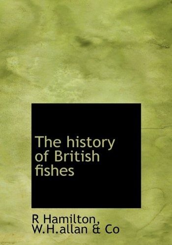 9781140251675: The history of British fishes