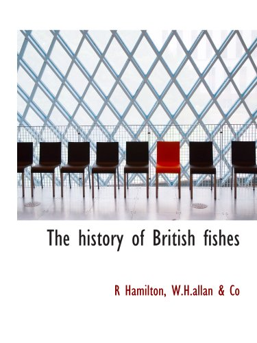 9781140251699: The history of British fishes