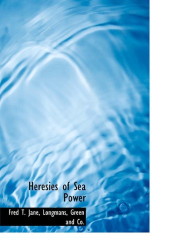 9781140251750: Heresies of Sea Power