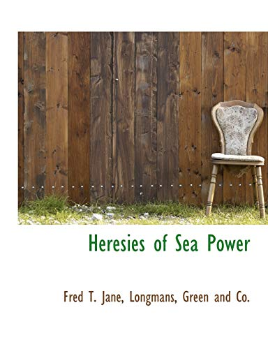 9781140251767: Heresies of Sea Power