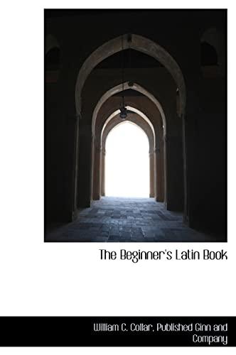 9781140260950: The Beginner's Latin Book