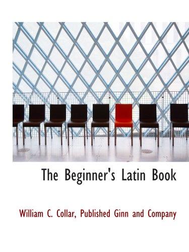 9781140260974: The Beginner's Latin Book