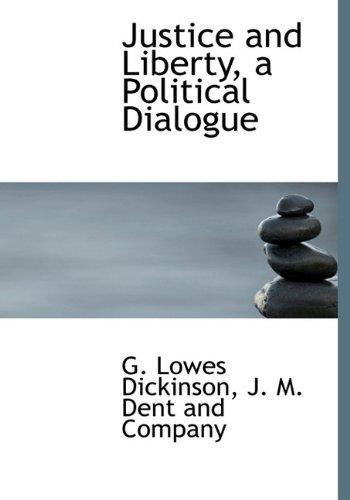 9781140263074: Justice and Liberty, a Political Dialogue