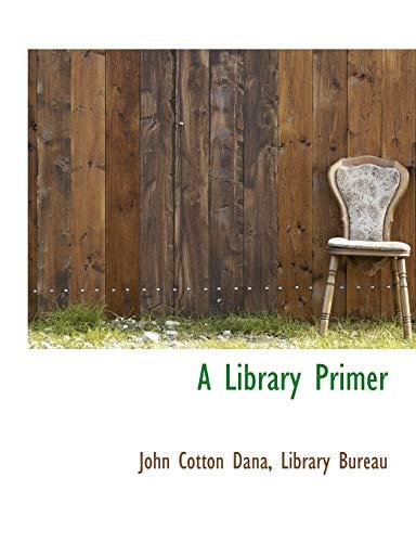 9781140267492: A Library Primer