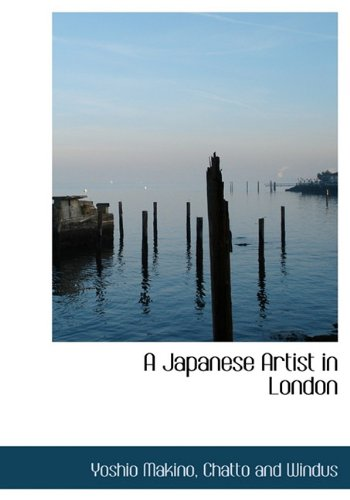 9781140270454: A Japanese Artist in London