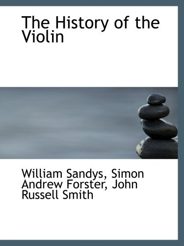 9781140273035: The History of the Violin