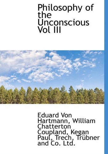 Philosophy of the Unconscious Vol III (1140276581) by Hartmann, Eduard Von; Coupland, William Chatterton