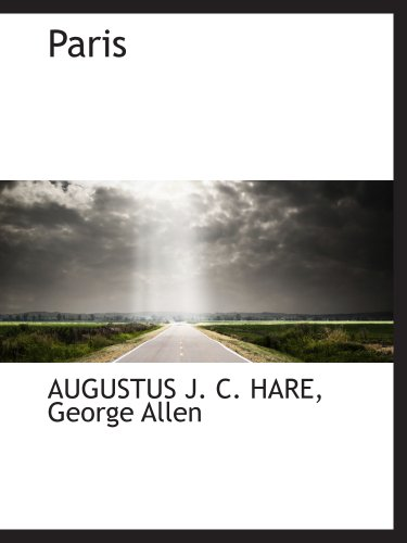 Paris (1140277499) by HARE, AUGUSTUS J. C.; George Allen, .