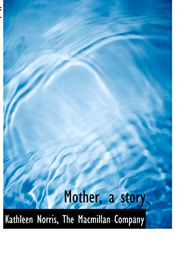 Mother, a Story: Kathleen Norris