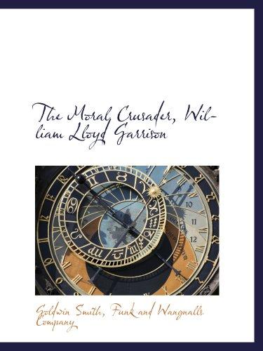 9781140282242: The Moral Crusader, William Lloyd Garrison