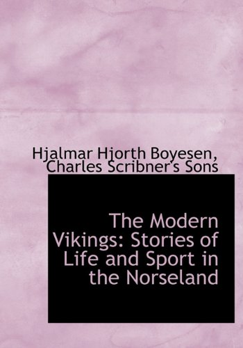 9781140282440: The Modern Vikings: Stories of Life and Sport in the Norseland
