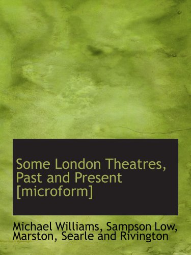 9781140286936: Some London Theatres, Past and Present [microform]