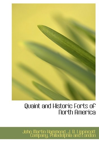 9781140291923: Quaint and Historic Forts of North America
