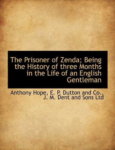 9781140293453: The Prisoner of Zenda; Being the History of three Months in the Life of an English Gentleman