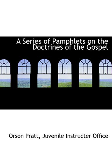 9781140293972: A Series of Pamphlets on the Doctrines of the Gospel