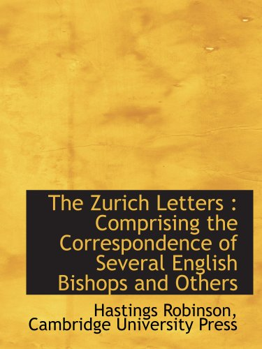 The Zurich Letters: Comprising the Correspondence of Several English Bishops and Others (1140295144) by Hastings Robinson; Cambridge University Press