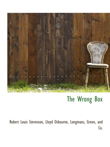 The Wrong Box (9781140300304) by Green, and Co., . Longmans; Robert Louis Stevenson; Lloyd Osbourne