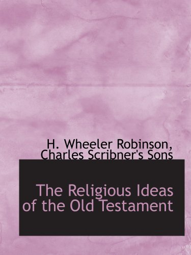 The Religious Ideas of the Old Testament (1140300687) by Charles Scribner's Sons, .; Robinson, H. Wheeler