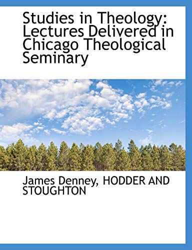 9781140303114: Studies in Theology: Lectures Delivered in Chicago Theological Seminary