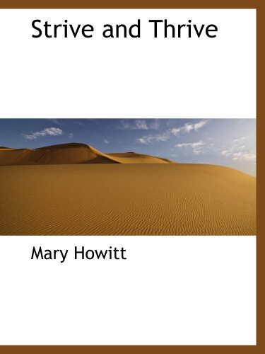 Strive and Thrive (9781140303183) by Mary Howitt