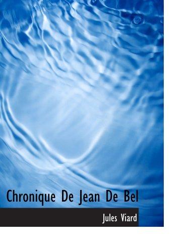 9781140305408: Chronique De Jean De Bel (French Edition)