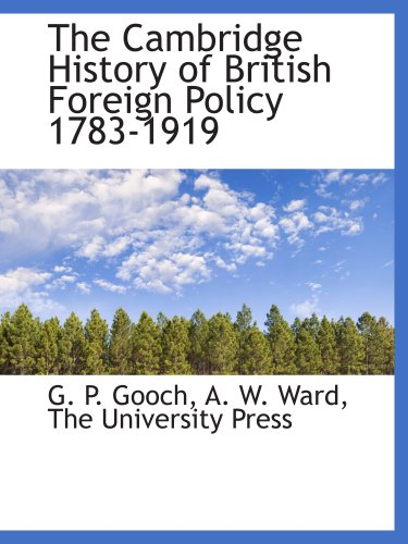 9781140307549: The Cambridge History of British Foreign Policy 1783-1919