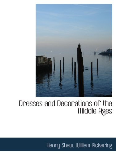 9781140314721: Dresses and Decorations of the Middle Ages