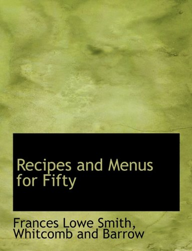 Recipes and Menus for Fifty: Smith, Frances Lowe