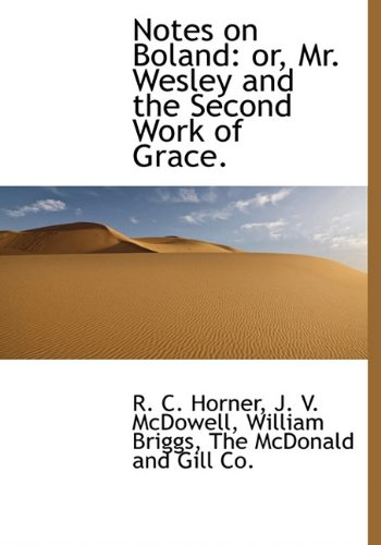 9781140324386: Notes on Boland: or, Mr. Wesley and the Second Work of Grace.