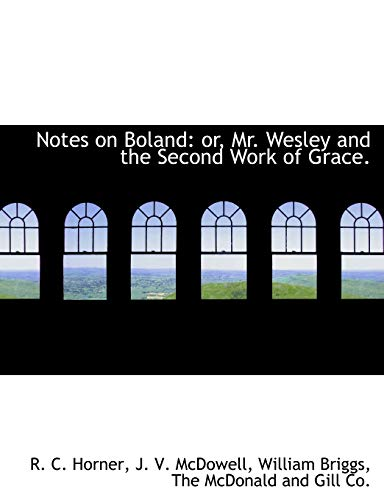 9781140324393: Notes on Boland: or, Mr. Wesley and the Second Work of Grace.