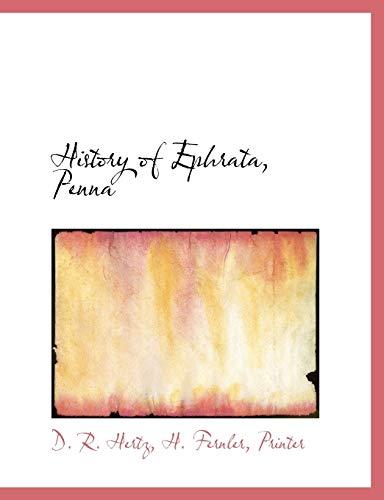 History of Ephrata, Penna (Paperback): D R Hertz