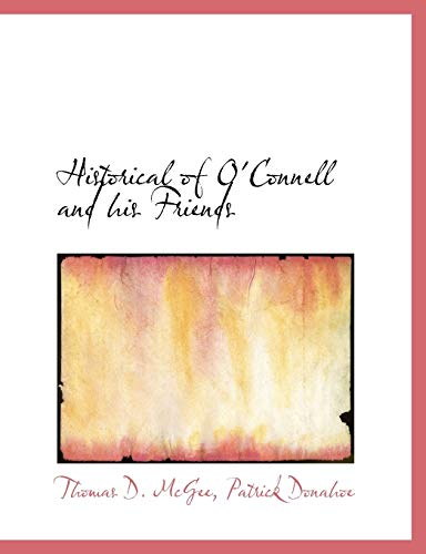 9781140325024: Historical of O'Connell and his Friends