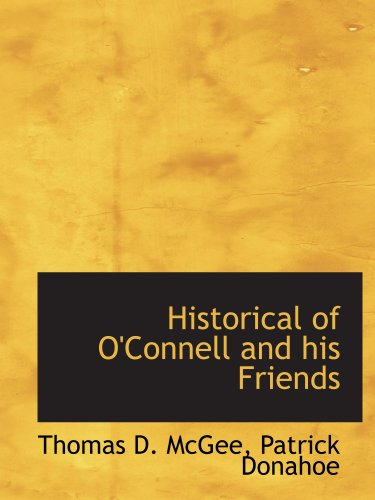 9781140325031: Historical of O'Connell and his Friends