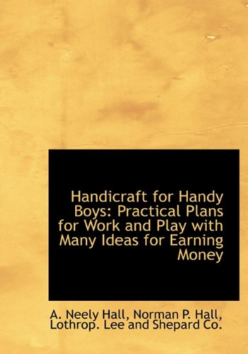 9781140326717: Handicraft for Handy Boys: Practical Plans for Work and Play with Many Ideas for Earning Money