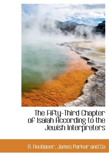 9781140330974: The Fifty-Third Chapter of Isaiah According to the Jewish Interpreters (Bibliobazaar)