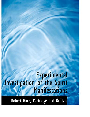 Experimental Investigation of the Spirit Manifestations: Hare, Robert