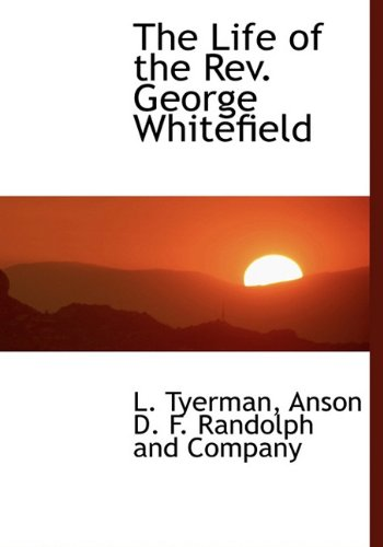 9781140334989: The Life of the Rev. George Whitefield