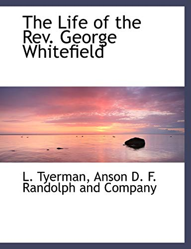 9781140334996: The Life of the Rev. George Whitefield