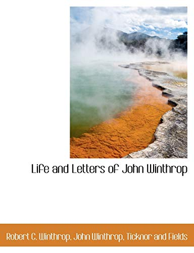 9781140335443: Life and Letters of John Winthrop