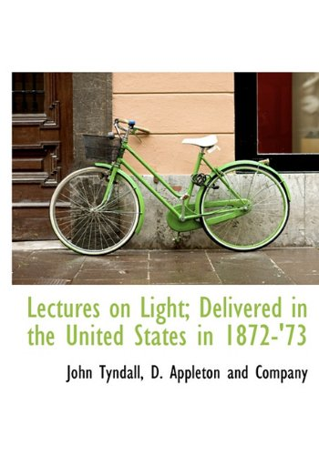 9781140337195: Lectures on Light; Delivered in the United States in 1872-'73