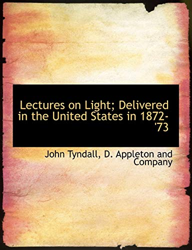 9781140337201: Lectures on Light; Delivered in the United States in 1872-'73
