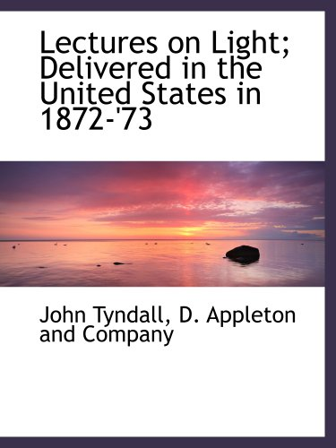9781140337218: Lectures on Light; Delivered in the United States in 1872-'73