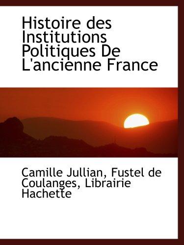 9781140338307: Histoire des Institutions Politiques De L'ancienne France (French Edition)