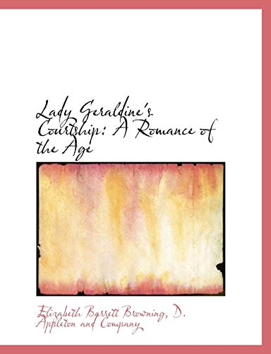 Lady Geraldine's Courtship: A Romance of the