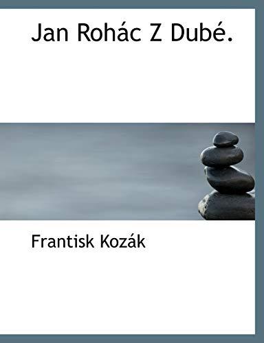Jan Rohác Z Dubà. (Czech Edition)