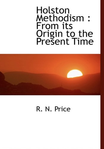 9781140343479: Holston Methodism: From its Origin to the Present Time